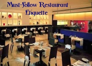 Must-Follow Restaurant Etiquettes