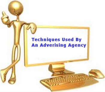 Techniques Used By An Advertising Agency In Modern Times